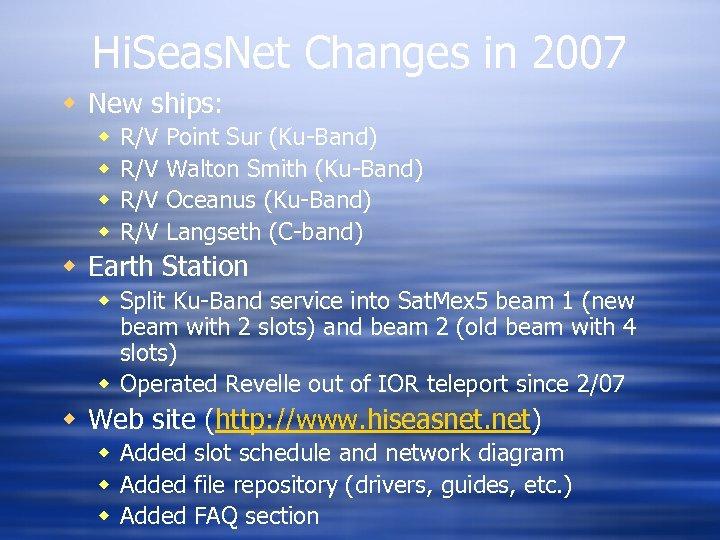 Hi. Seas. Net Changes in 2007 w New ships: w w R/V R/V Point