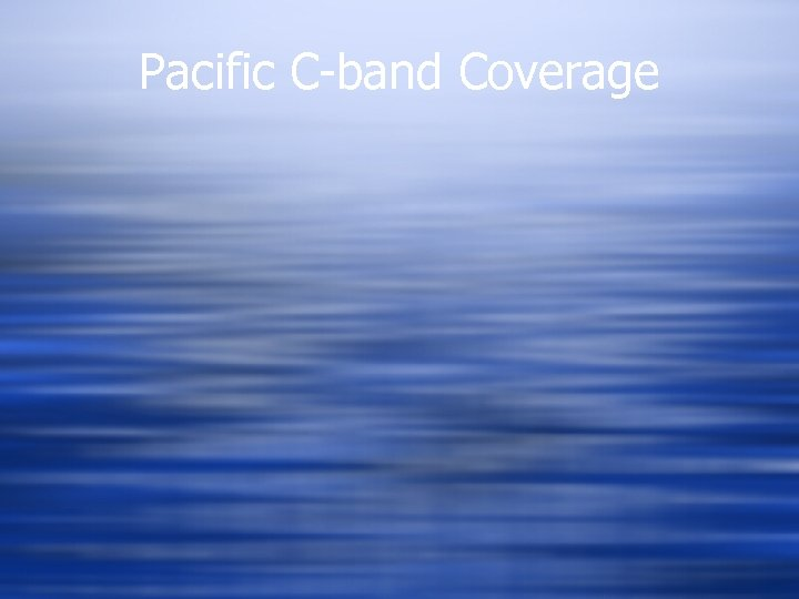 Pacific C-band Coverage