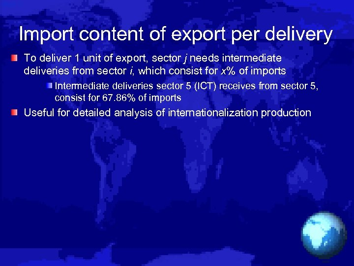 Import content of export per delivery To deliver 1 unit of export, sector j
