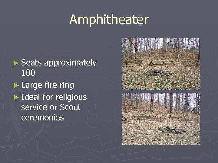 Amphitheater ► Seats approximately 100 ► Large fire ring ► Ideal for religious service