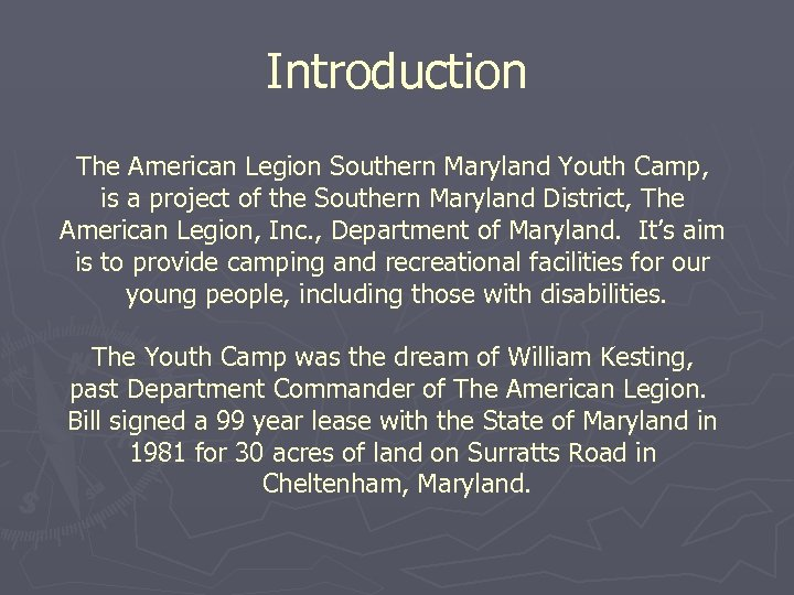Introduction The American Legion Southern Maryland Youth Camp, is a project of the Southern