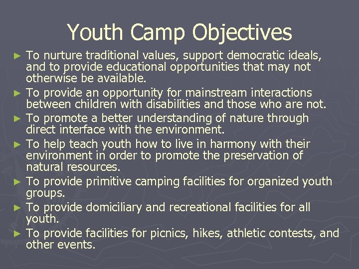 Youth Camp Objectives To nurture traditional values, support democratic ideals, and to provide educational