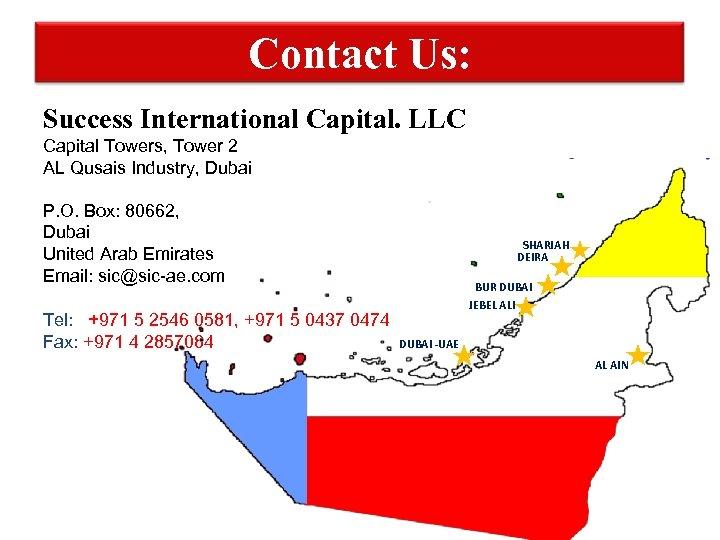 Contact Us: Success International Capital. LLC Capital Towers, Tower 2 AL Qusais Industry, Dubai
