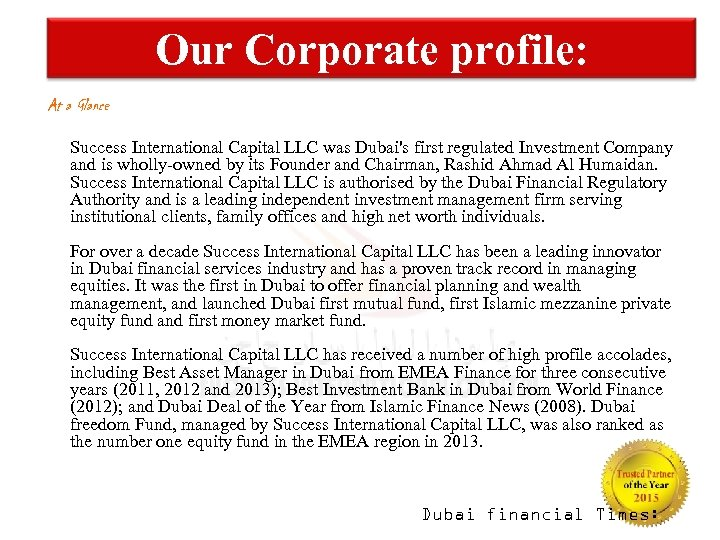 Our Corporate profile: At a Glance Success International Capital LLC was Dubai's first regulated