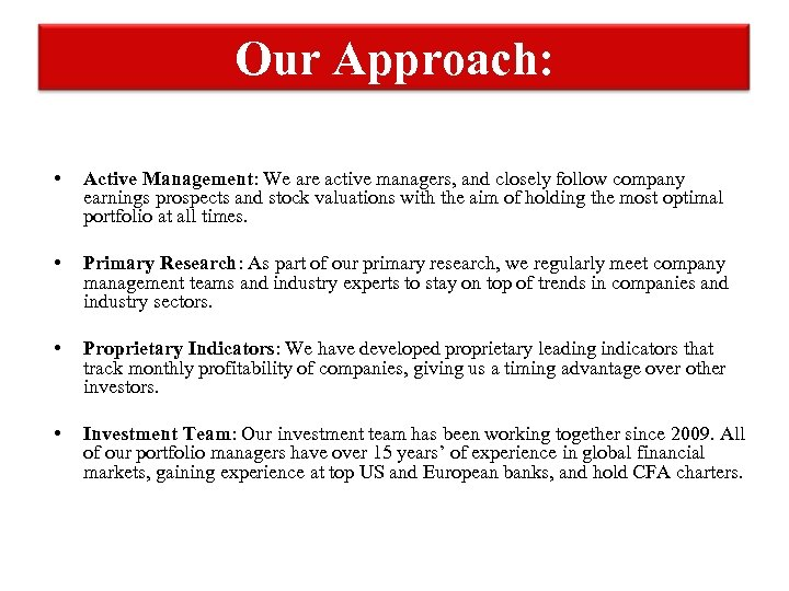 Our Approach: • Active Management: We are active managers, and closely follow company earnings