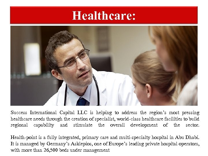 Healthcare: Success International Capital LLC is helping to address the region's most pressing healthcare