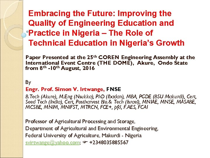 Embracing the Future: Improving the Quality of Engineering Education and Practice in Nigeria –