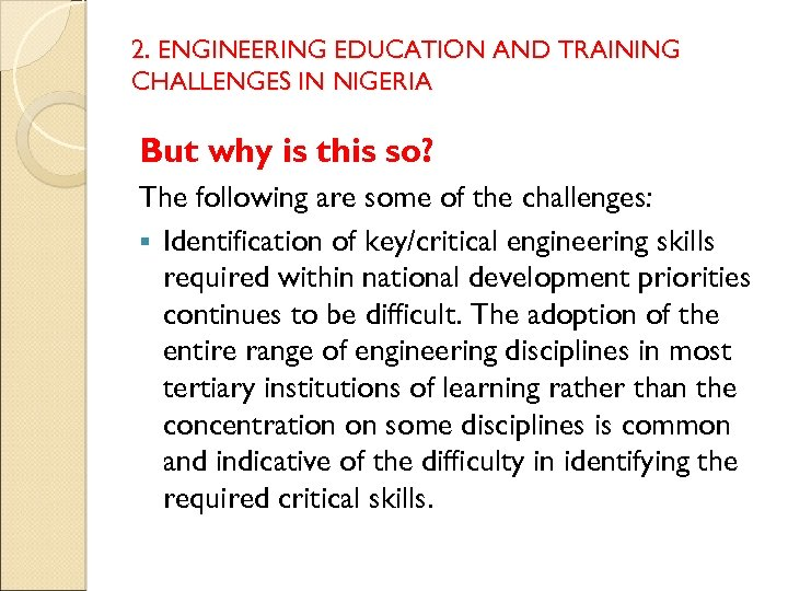 2. ENGINEERING EDUCATION AND TRAINING CHALLENGES IN NIGERIA But why is this so? The