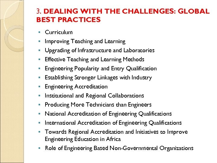 3. DEALING WITH THE CHALLENGES: GLOBAL BEST PRACTICES § § § § Curriculum Improving
