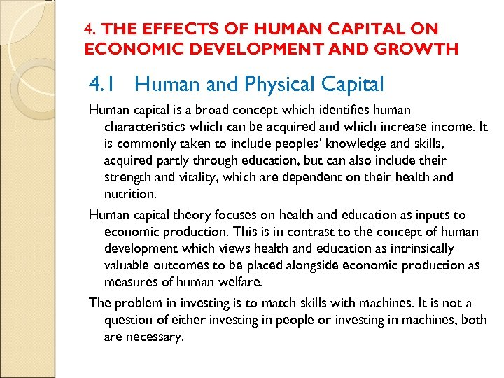 4. THE EFFECTS OF HUMAN CAPITAL ON ECONOMIC DEVELOPMENT AND GROWTH 4. 1 Human