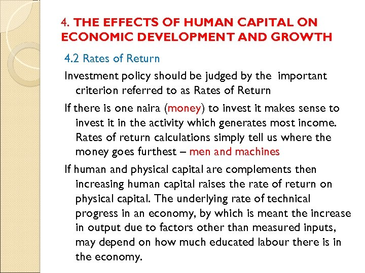 4. THE EFFECTS OF HUMAN CAPITAL ON ECONOMIC DEVELOPMENT AND GROWTH 4. 2 Rates