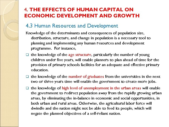 4. THE EFFECTS OF HUMAN CAPITAL ON ECONOMIC DEVELOPMENT AND GROWTH 4. 3 Human