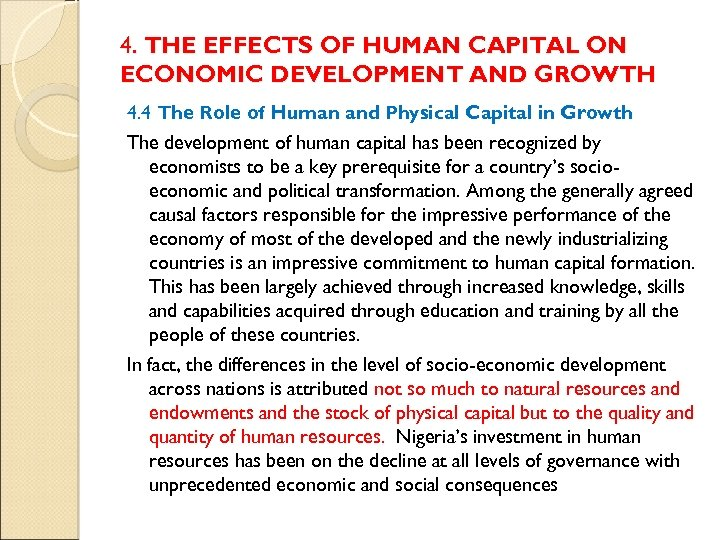 4. THE EFFECTS OF HUMAN CAPITAL ON ECONOMIC DEVELOPMENT AND GROWTH 4. 4 The