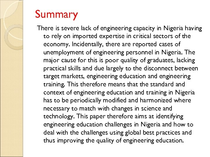 Summary There is severe lack of engineering capacity in Nigeria having to rely on