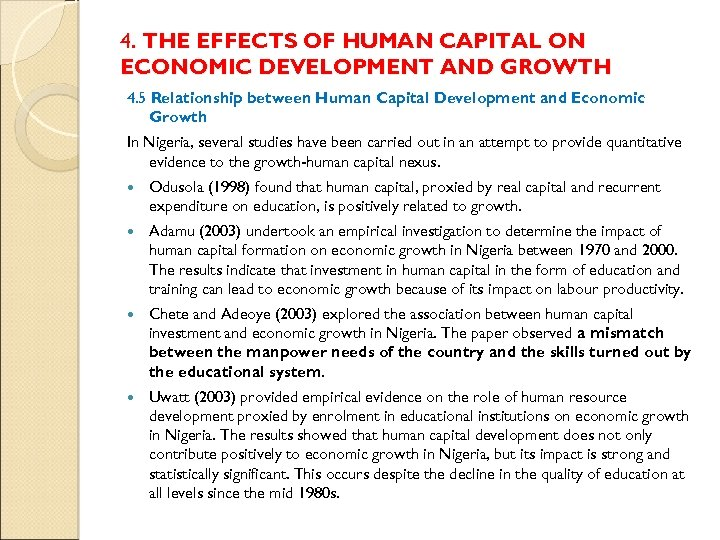 4. THE EFFECTS OF HUMAN CAPITAL ON ECONOMIC DEVELOPMENT AND GROWTH 4. 5 Relationship