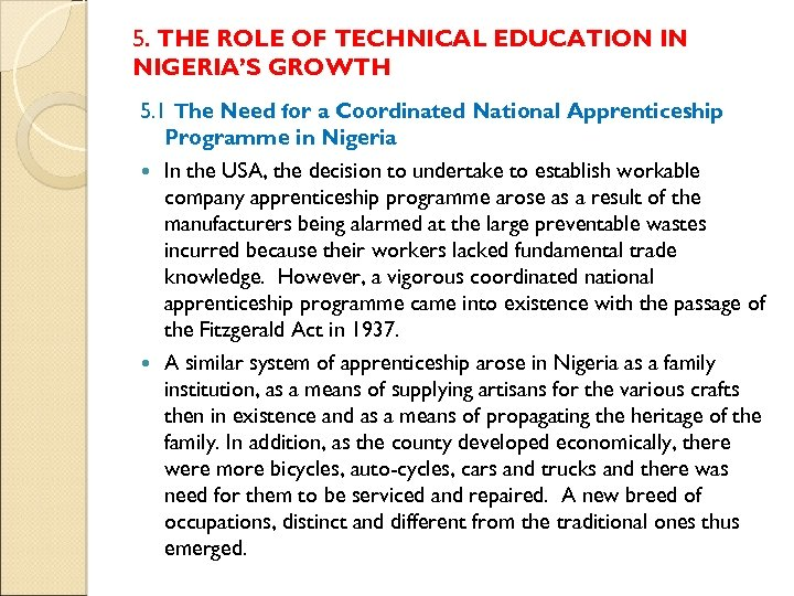 5. THE ROLE OF TECHNICAL EDUCATION IN NIGERIA'S GROWTH 5. 1 The Need for