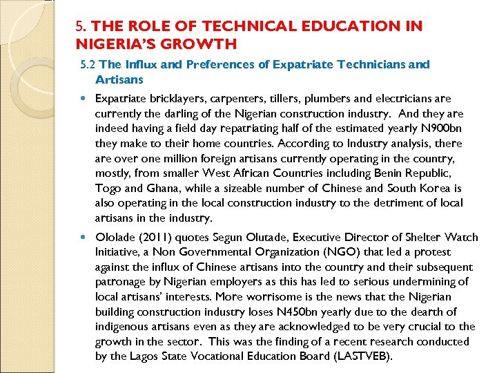 5. THE ROLE OF TECHNICAL EDUCATION IN NIGERIA'S GROWTH 5. 2 The Influx and