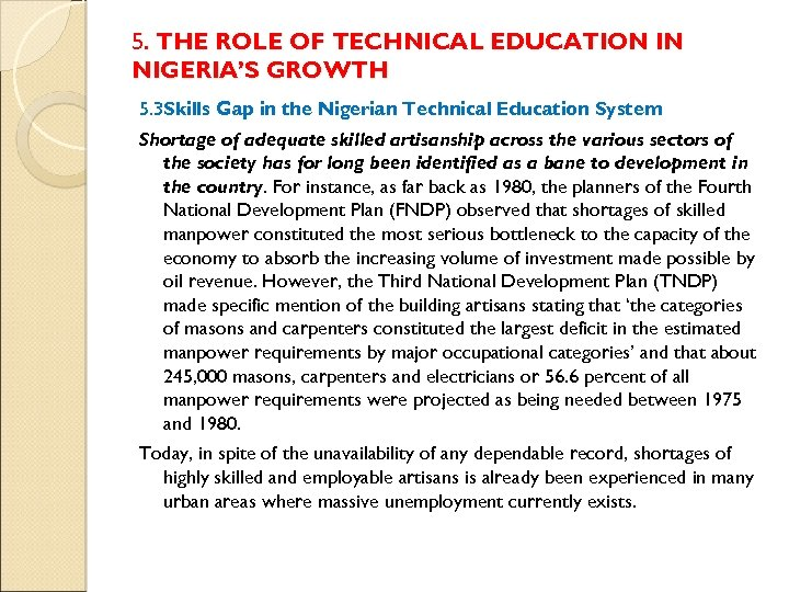 5. THE ROLE OF TECHNICAL EDUCATION IN NIGERIA'S GROWTH 5. 3 Skills Gap in
