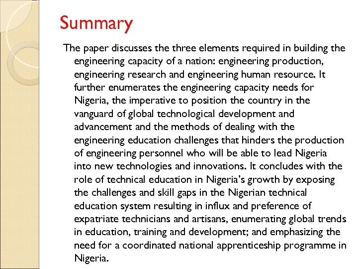Summary The paper discusses the three elements required in building the engineering capacity of