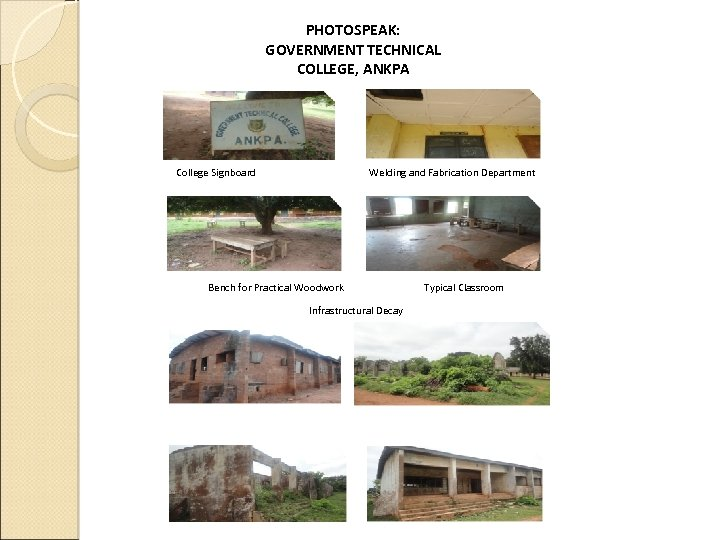 PHOTOSPEAK: GOVERNMENT TECHNICAL COLLEGE, ANKPA College Signboard Welding and Fabrication Department Bench for Practical