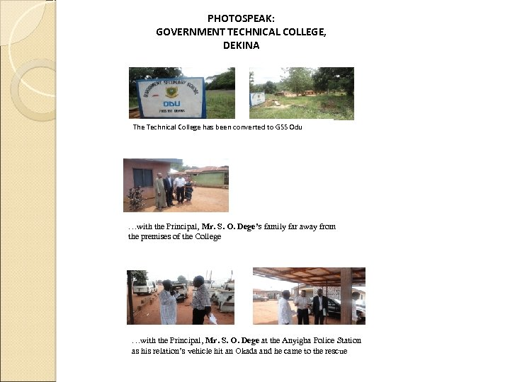 PHOTOSPEAK: GOVERNMENT TECHNICAL COLLEGE, DEKINA The Technical College has been converted to GSS Odu