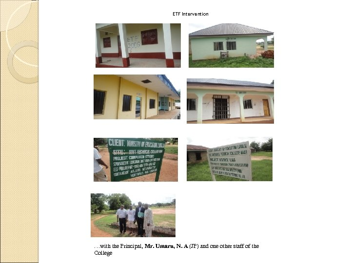 ETF Intervention …with the Principal, Mr. Umaru, N. A (JP) and one other staff