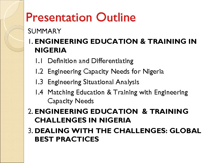 Presentation Outline SUMMARY 1. ENGINEERING EDUCATION & TRAINING IN NIGERIA 1. 1 Definition and