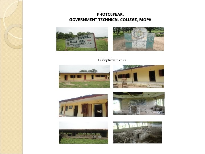 PHOTOSPEAK: GOVERNMENT TECHNICAL COLLEGE, MOPA Existing Infrastructure