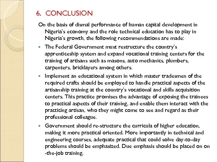 6. CONCLUSION On the basis of dismal performance of human capital development in Nigeria's