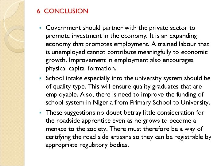 6 CONCLUSION Government should partner with the private sector to promote investment in the