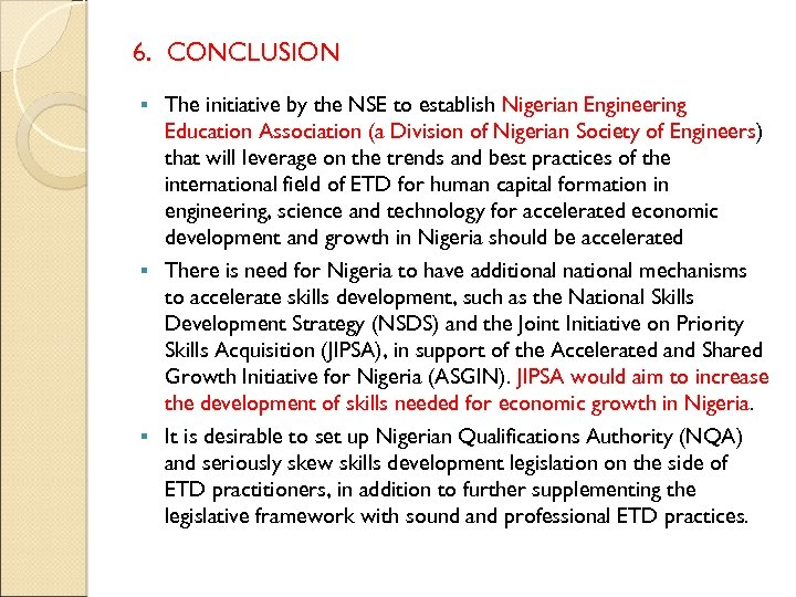6. CONCLUSION The initiative by the NSE to establish Nigerian Engineering Education Association (a