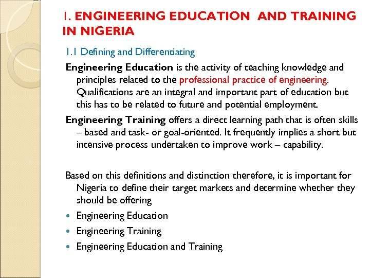 1. ENGINEERING EDUCATION AND TRAINING IN NIGERIA 1. 1 Defining and Differentiating Engineering Education