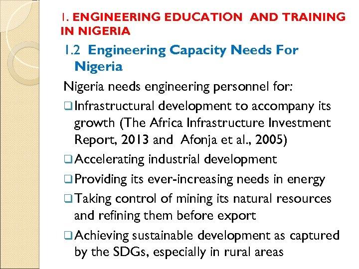 1. ENGINEERING EDUCATION AND TRAINING IN NIGERIA 1. 2 Engineering Capacity Needs For Nigeria