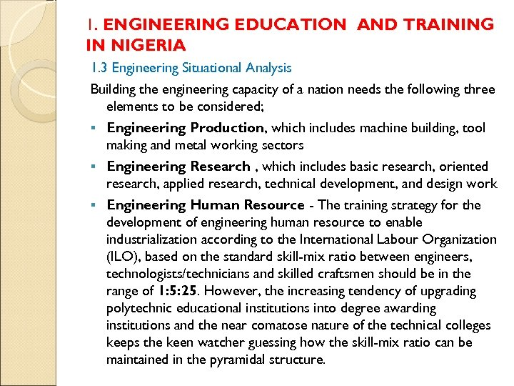 1. ENGINEERING EDUCATION AND TRAINING IN NIGERIA 1. 3 Engineering Situational Analysis Building the