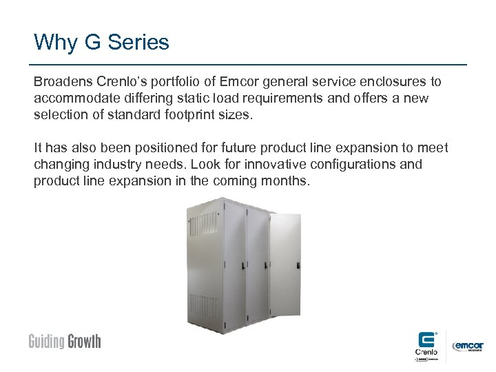 Why G Series Broadens Crenlo's portfolio of Emcor general service enclosures to accommodate differing