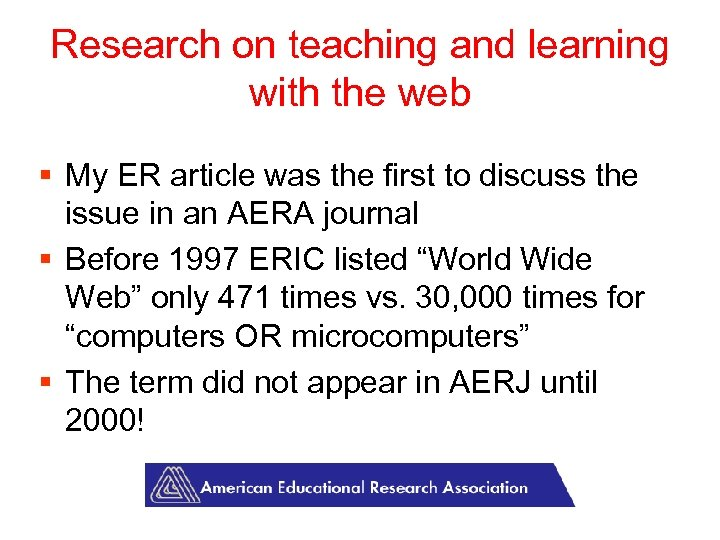Research on teaching and learning with the web § My ER article was the