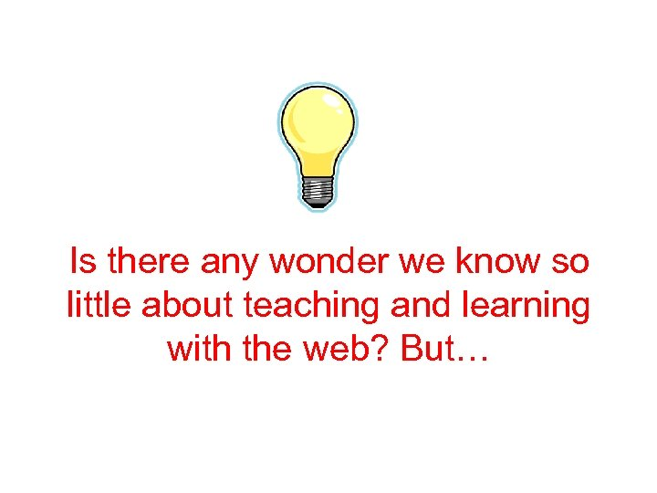Is there any wonder we know so little about teaching and learning with the