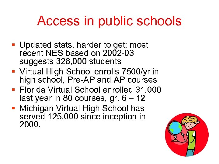 Access in public schools § Updated stats. harder to get: most recent NES based