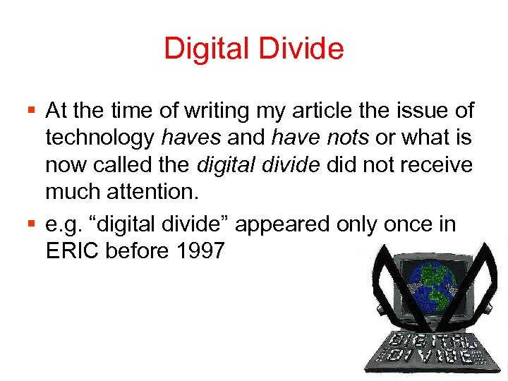 Digital Divide § At the time of writing my article the issue of technology