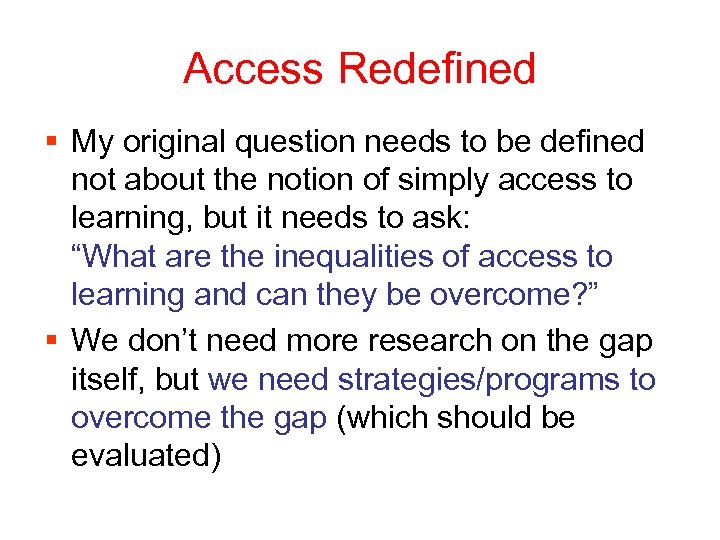 Access Redefined § My original question needs to be defined not about the notion
