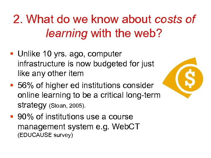 2. What do we know about costs of learning with the web? § Unlike
