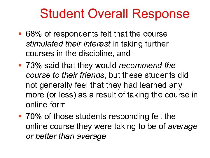 Student Overall Response § 68% of respondents felt that the course stimulated their interest