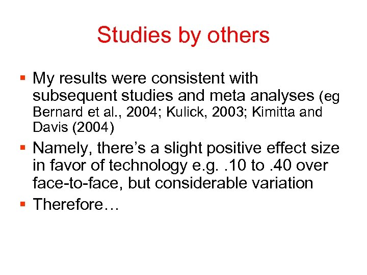 Studies by others § My results were consistent with subsequent studies and meta analyses