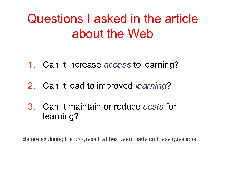 Questions I asked in the article about the Web 1. Can it increase access