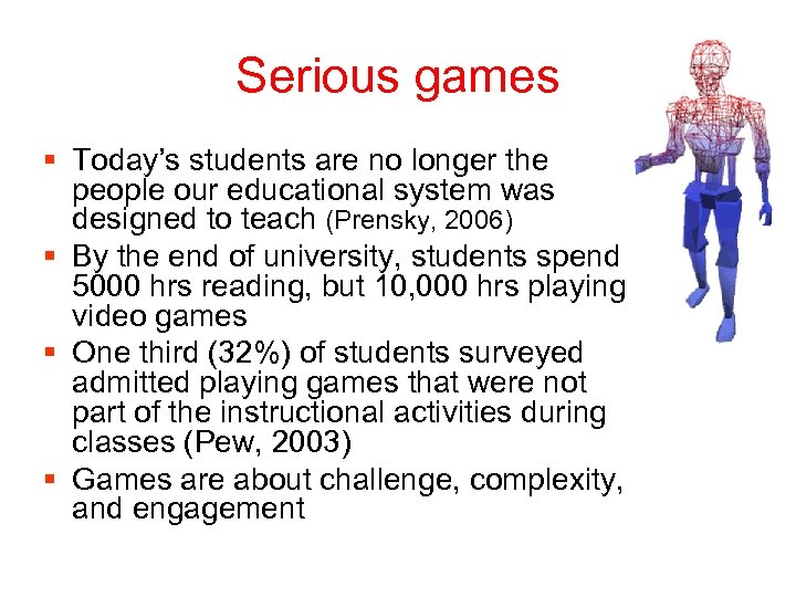 Serious games § Today's students are no longer the people our educational system was