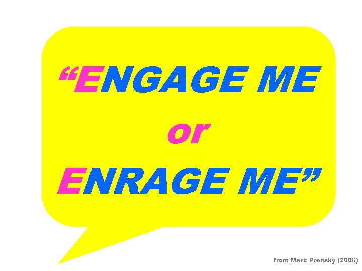 """ENGAGE ME or ENRAGE ME"" from Marc Prensky (2006)"