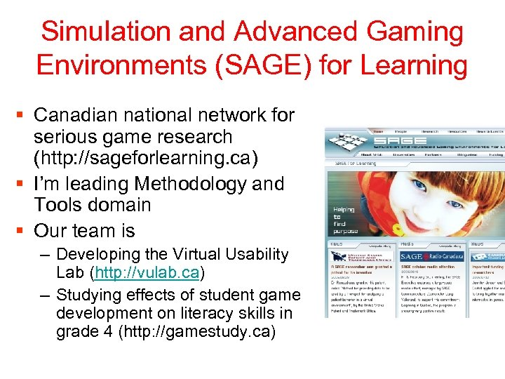 Simulation and Advanced Gaming Environments (SAGE) for Learning § Canadian national network for serious
