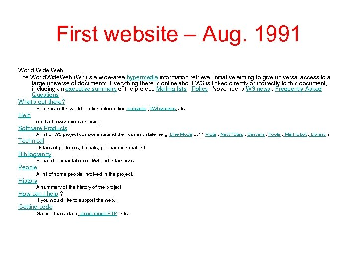First website – Aug. 1991 World Wide Web The World. Wide. Web (W 3)