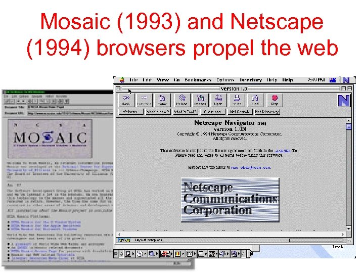 Mosaic (1993) and Netscape (1994) browsers propel the web