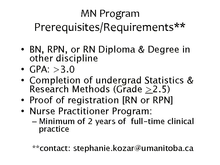MN Program Prerequisites/Requirements** • BN, RPN, or RN Diploma & Degree in other discipline